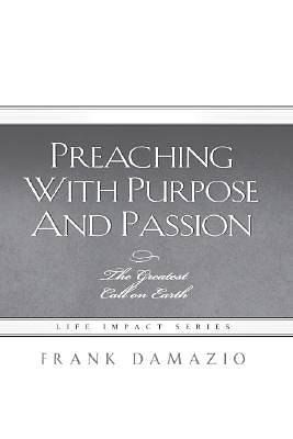 Picture of Preaching with Purpose and Passion