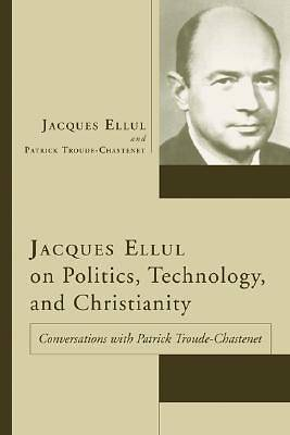 Picture of Jacques Ellul on Politics, Technology, and Christianity