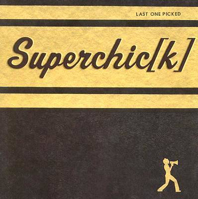 Superchick - Last One Picked CD