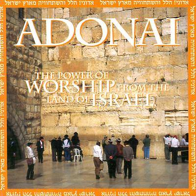 Adonai; The Power of Worship from the Land of Israel