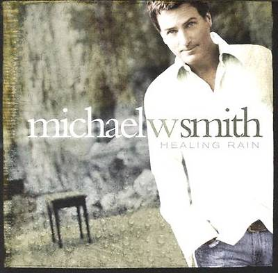 Michael W. Smith - Healing Rain  CD