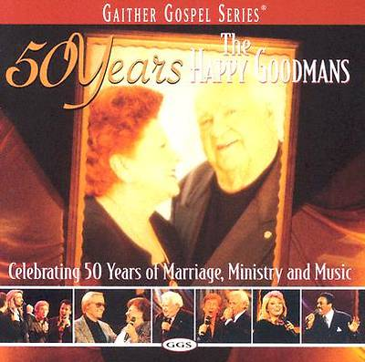 The Happy Goodmans 50 Years