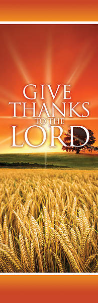 Give Thanks Lord 2 x 6 Banner