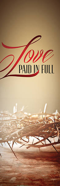 Picture of Love Paid in Full 2' x 6' Banner Fabric