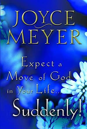 Expect a Move of God in Your Life   Suddenly!