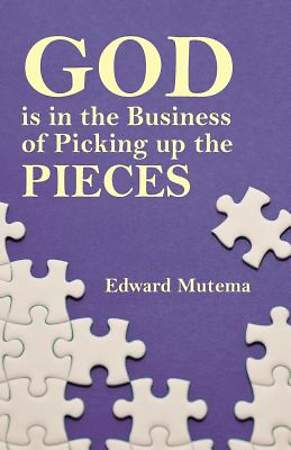 God Is in the Business of Picking Up the Pieces